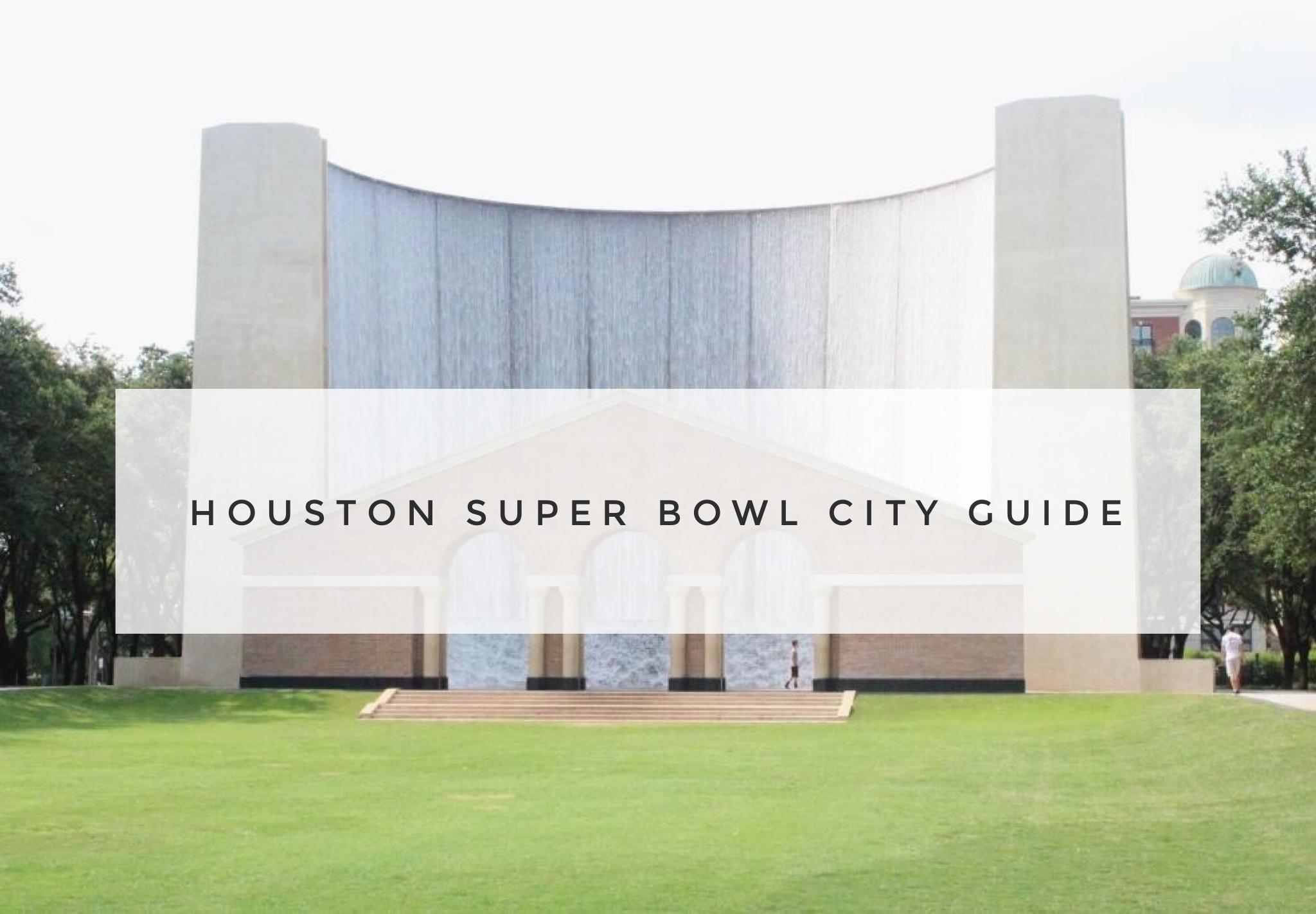 Houston City Guide For Super Bowl LI